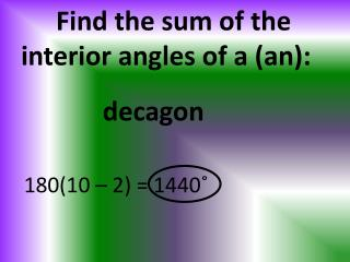 Find the sum of the interior angles of a (an):
