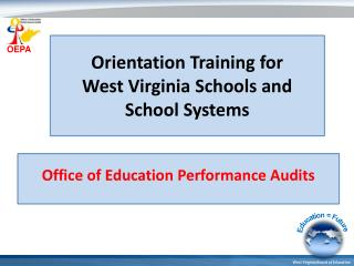 Orientation Training for  West Virginia Schools and  School Systems