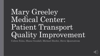 Mary Greeley Medical Center: Patient Transport Quality Improvement