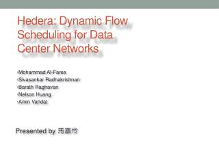 Hedera : Dynamic Flow Scheduling for Data Center Networks