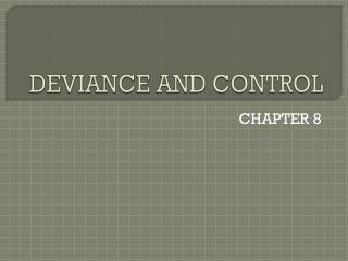 DEVIANCE AND CONTROL