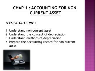 CHAP 1 : ACCOUNTING FOR NON-CURRENT ASSET