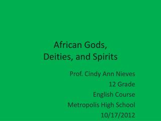 African Gods,  Deities, and Spirits