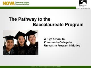 The Pathway to the  			Baccalaureate Program