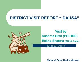"DISTRICT VISIT REPORT "" DAUSA"""