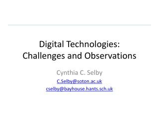 Digital Technologies: Challenges and Observations