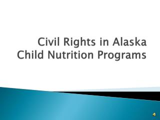 Civil Rights in Alaska Child Nutrition Programs