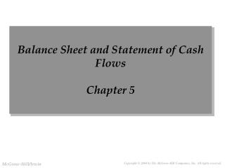 Balance Sheet and Statement of Cash Flows Chapter 5