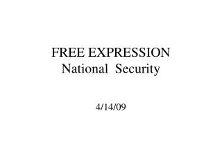 FREE EXPRESSION  National  Security