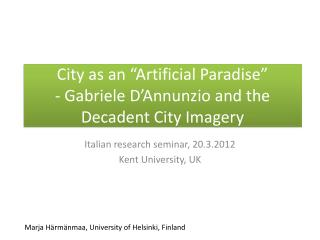 "City as an ""Artificial Paradise"" - Gabriele D'Annunzio and the Decadent City Imagery"