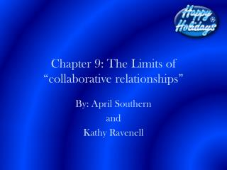 "Chapter 9: The Limits of ""collaborative relationships"""