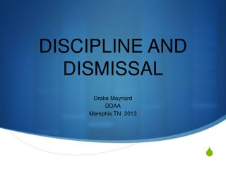 DISCIPLINE AND DISMISSAL