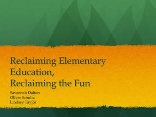 Reclaiming Elementary Education, Reclaiming the Fun