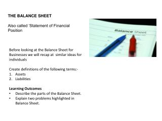 THE BALANCE SHEET Also called 'Statement of Financial Position
