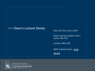 Date and Time: June 8, 2010 Name: Keynote Speaker Francis Collins, MD, PhD Location:  BRB  1100
