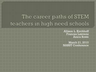 The career paths of STEM teachers in high need schools