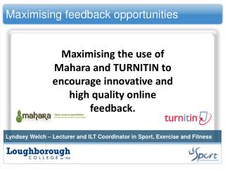Maximising feedback opportunities