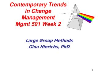 Contemporary Trends in Change Management Mgmt 591 Week 2
