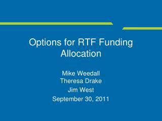 Options for RTF Funding Allocation