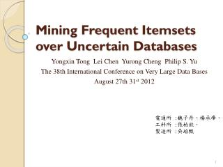 Mining Frequent  Itemsets  over Uncertain Databases