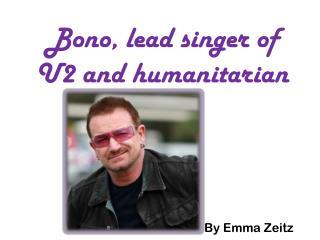 Bono, lead singer of U2 and humanitarian
