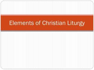 Elements of Christian Liturgy