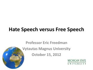 Hate Speech versus Free Speech
