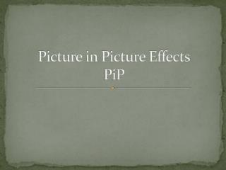 Picture in Picture Effects PiP