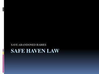 SAFE HAVEN LAW