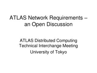 ATLAS Network Requirements – an Open Discussion