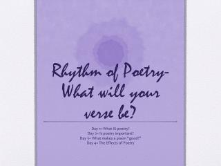 Rhythm of Poetry-  What will your verse be?