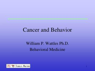 Cancer and Behavior