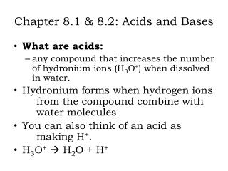 Chapter 8.1 &  8.2: Acids  and  Bases