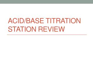 Acid/Base Titration Station Review