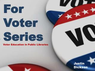 For  Voter  Series