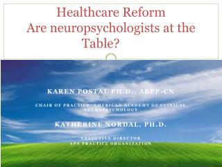 Healthcare Reform Are neuropsychologists at the Table?