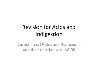 Revision for Acids and Indigestion