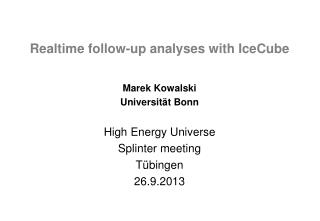 Realtime  follow-up analyses with  IceCube