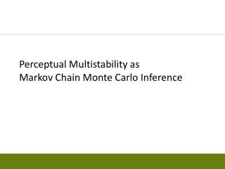 Perceptual  Multistability  as Markov Chain Monte Carlo Inference