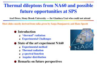 Thermal  dileptons  from NA60 and possible future opportunities at SPS