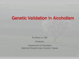 Genetic Validation in Alcoholism