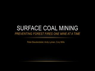 Surface Coal  MininG preventing forest fires one mine at a time