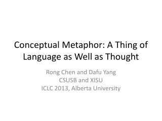 Conceptual Metaphor: A Thing of Language  as  Well  as  Thought