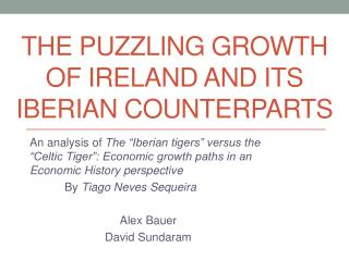 The puzzling growth of IRELAND And its  Iberian counterparts