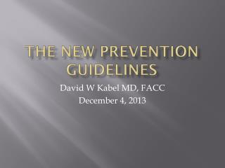 The New Prevention Guidelines