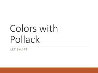 Colors with Pollack