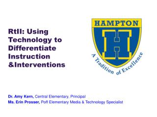 RtII : Using  Technology  to Differentiate Instruction  &Interventions