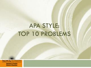 APA STYLE:  Top 10 Problems