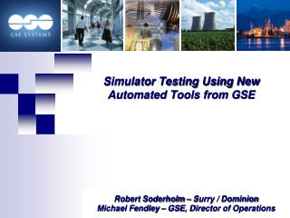 Simulator Testing Using New Automated Tools from GSE