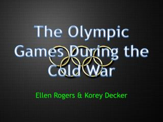 The Olympic Games During the Cold War